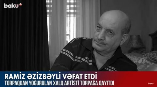 Xalq artisti, professor, Şöhrət ordenli xadim, müəllim, şair, aparıcı: Ramiz Əzizbəylini itirdik - VİDEO